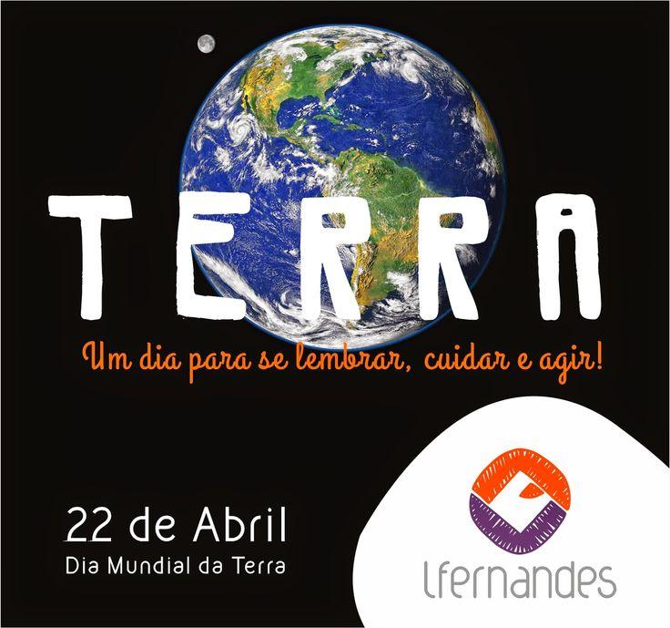 Lfernandes: 22 de Abril - Dia Mundial da Terra