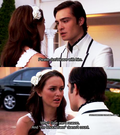 And I'm chuck bass doesn't count