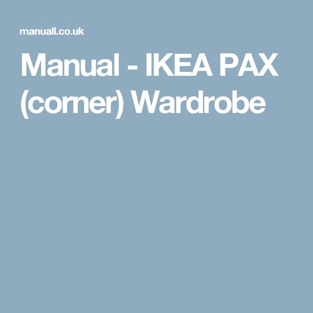 Fresh Manual IKEA PAX corner Wardrobe