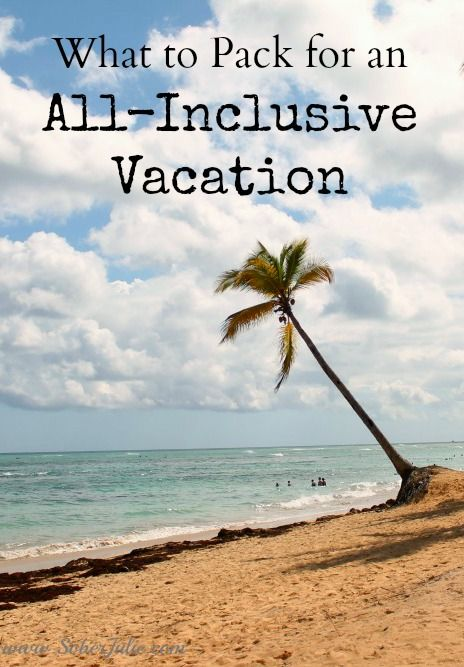 What to Pack for an All Inclusive Vacation - Sober Julie