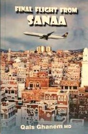 Front cover of novel FINAL FLIGHT FROM SANAA a story about dictatorship, corruption and contempt for human rights, especially those of women, in the country of Yemen. Written just before the Arab Spring, this story actually predicted the attack on the president's palace and the toppling of the regime, weeks before it happened.