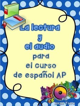 La lectura y el audio para el curso de espaol AP Powerpoint by Angie TorreIn order for students to succeed on the multiple-choice section of the AP Spanish Test, they must be trained to extract pertinent information and possess the academic vocabulary necessary to understand the questions.