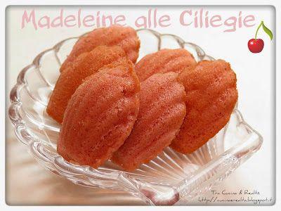 Tra Cucina & Realtà: Madeleine alle Ciliegie http://cucinaerealta.blogspot.it/2015/07/madeleine-alle-ciliegie-tra-cucina-e-realta-lisa.html