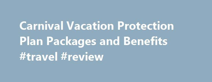 """Carnival Vacation Protection Plan Packages and Benefits #travel #review http://remmont.com/carnival-vacation-protection-plan-packages-and-benefits-travel-review/  #cruise travel insurance # Popular Searches Carnival wants you to have the best vacation ever, with nothing to think about except how much FUN you're going to have. That's why we created Carnival's Cruise Vacation Protection – including our new """"Cancel for Any Reason"""" feature – starting from prices as low as $49. Carnival s Cruise…"""