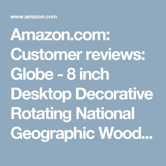 Amazon.com: Customer Reviews: Globe   8 Inch Desktop Decorative Rotating  National Geographic Wooden Antique World Globe With Stand   Big Earth  Texture ...