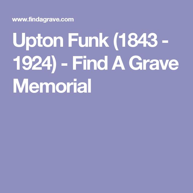 Upton Funk (1843 - 1924) - Find A Grave Memorial