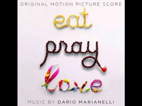 My final song - 9. Attraversiamo - Dario Marianelli (Eat Pray Love Soundtrack)