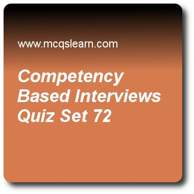 Competency Based Interviews Quizzes:     BBA HRM Quiz 72 Questions and Answers - Practice HRM quizzes based questions and answers to study competency based interviews quiz with answers. Practice MCQs to test learning on competency based interviews, implementing management development programs, how to validate a test, job evaluation process, types of strategies quizzes. Online competency based interviews worksheets has study guide as demonstrable skills, knowledge or behaviors that enable..