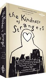 The Kindness of Strangers travel book by Lonely Planet... want to read!