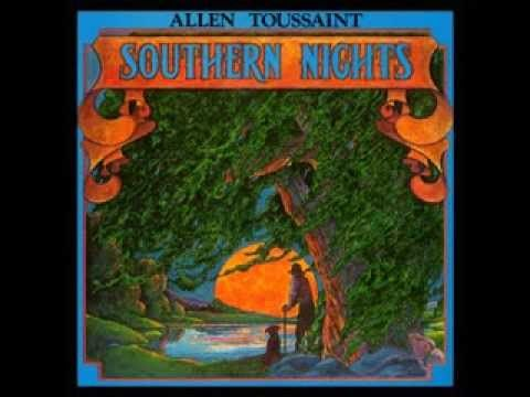 """Southern Nights"" by Allen Toussaint, from the album Southern Nights (1975). Lyrics: Southern nights Have you ever felt a southern night? Free as a breeze No..."
