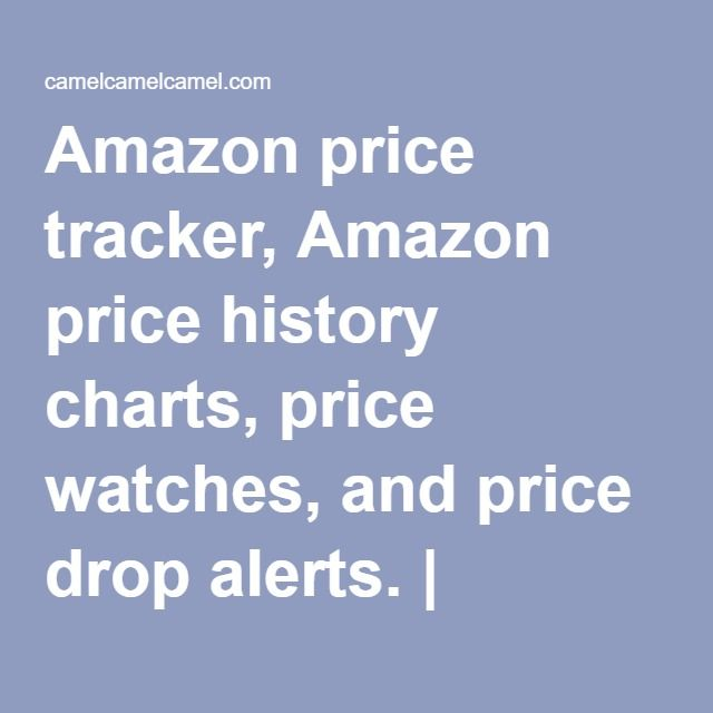 Amazon price tracker, Amazon price history charts, price watches, and price drop alerts. | camelcamelcamel.com