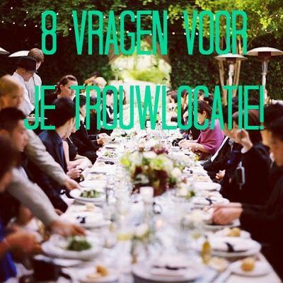 8 vragen voor je trouwlocatie - www.ninaweddings.nl #weddingplanner