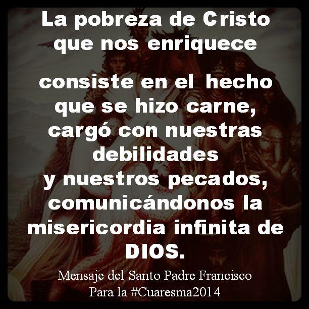 #Cuaresma2014 La pobreza de Cristo es la mayor riqueza: #PapaFrancisco