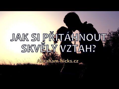 Abraham Hicks - Jak si přitáhnout skvělý vztah? - YouTube