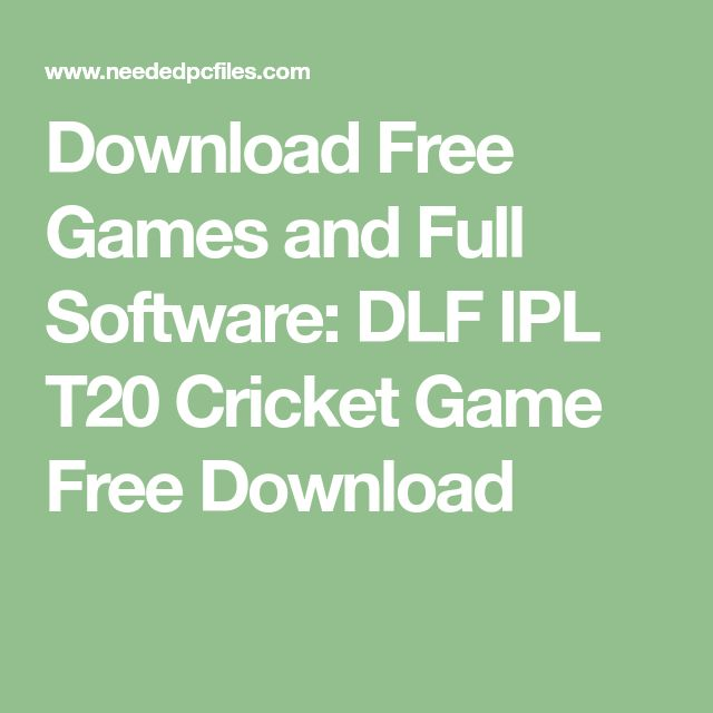 Download Free Games and Full Software: DLF IPL T20 Cricket Game Free Download