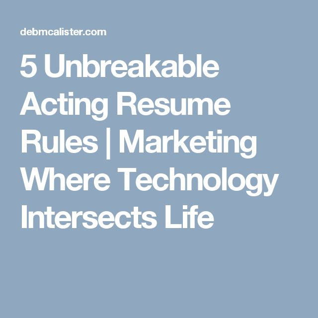 5 Unbreakable Acting Resume Rules | Marketing Where Technology Intersects Life