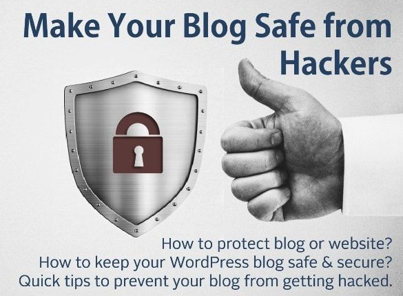 Quick Tips To Protect Your Blog from Hackers - Stop searching about how to protect blog or WordPress website from hackers or how to secure website and keep your WordPress blog safe and secure and follow this comprehensive guide that will provide you tips to prevent your blog from getting hacked.