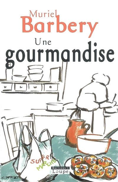 Une gourmandise / Muriel Barbery