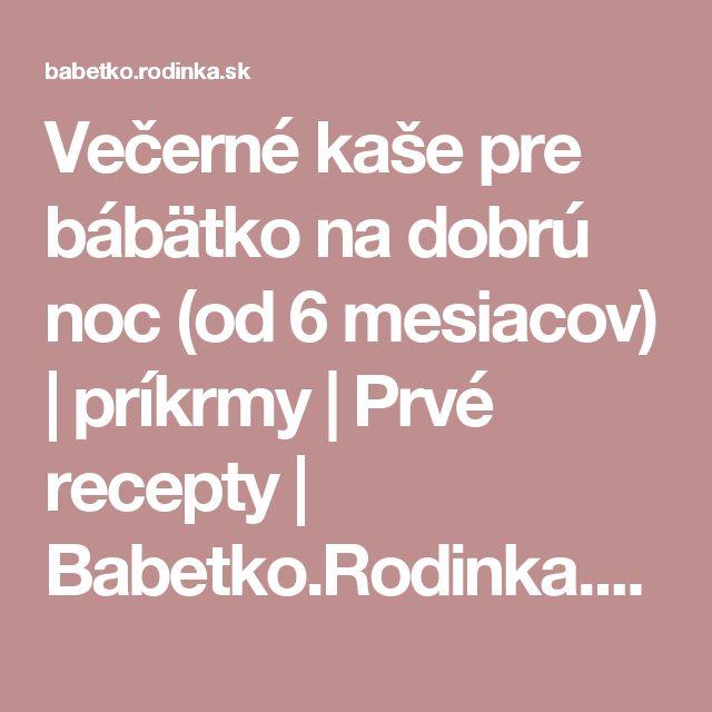 Večerné kaše pre bábätko na dobrú noc (od 6 mesiacov)   príkrmy   Prvé recepty   Babetko.Rodinka.sk