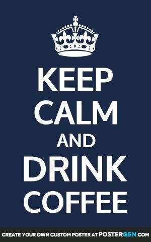 Custom Drink Coffee Poster Maker - Keep Calm Posters - Custom Posters