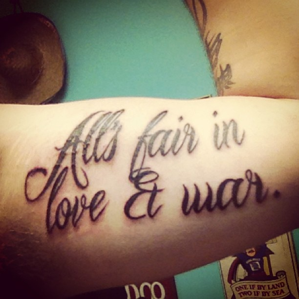 all's fair in love & war.