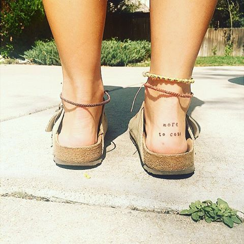 """On the last day of my travels I got """"more to come"""" tattooed on the back of my heel. There is so much not yet revealed to us so you just have to go for it. Thank you for teaching me about life @cobykozlowski. There is always more to come."""