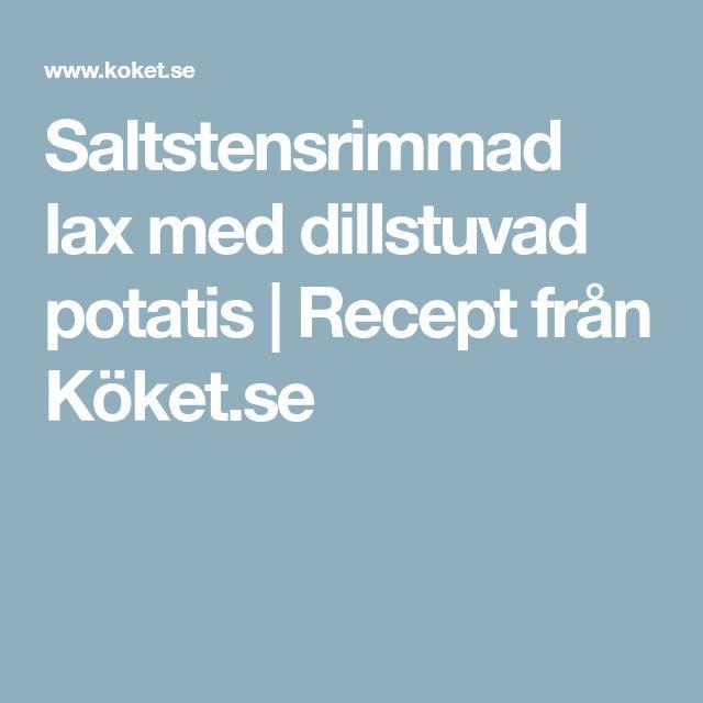 Saltstensrimmad lax med dillstuvad potatis | Recept från Köket.se