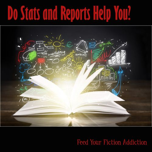Do Stats and Reports Help You? Let's Discuss! - Feed Your Fiction Addiction