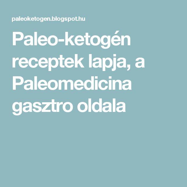 Paleo-ketogén receptek lapja, a Paleomedicina gasztro oldala