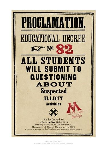 Proclamation: Educational Decree No. 82 - All students will submit to questioning about suspected illicit activities. (Warner Bros.) #Harry #Potter