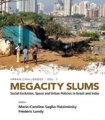 Megacity Slums : Social Exclusion Space And Urban Policies In Brazil And India PDF