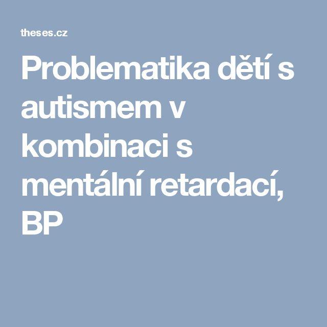 Problematika dětí s autismem v kombinaci s mentální retardací, BP