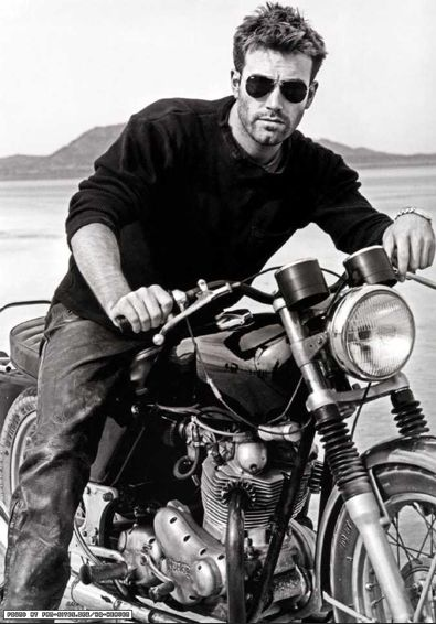 Ben Affleck..men + motorcycles <3  Ok, so I am afraid of bikes, but if Ben said hop on, I wouldn't hesitate!!!