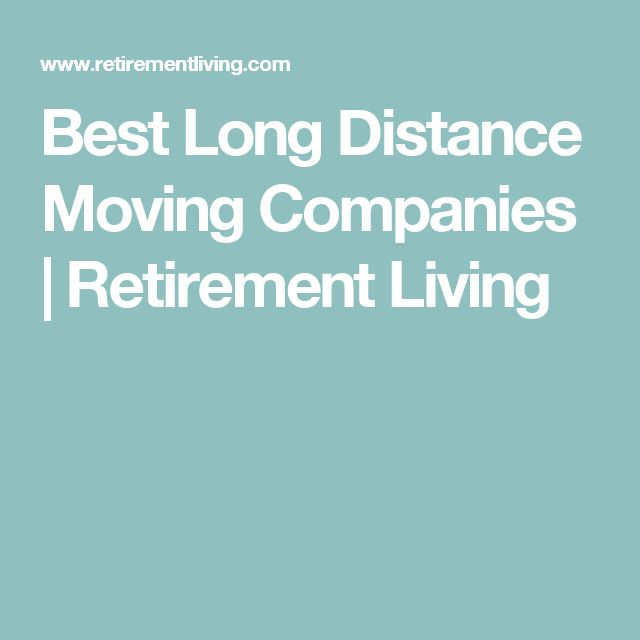 Best Long Distance Moving Companies | Retirement Living