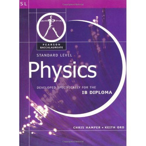 Pearson Baccalaureate: Physics Standard Level OLD EDITION, New Edition ISBN 9781447959083