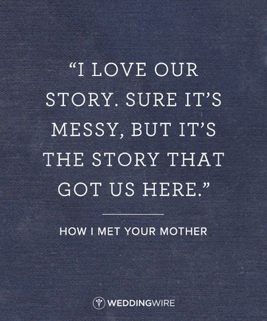 I love our story. Sure it's messy, but it's the story that got us here.