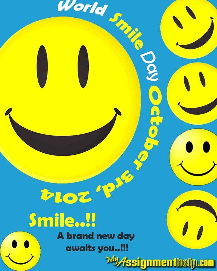 Today is World Smile Day.. So get your smile on and make someone happy!  #worldsmileday #SmileMoments #smileforyou #myassignmenthelp #gooismile www.myassignmenthelp.com