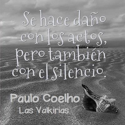 Se Hace Dano Con Los Actos Pero Tambien Con El Silencio Frases
