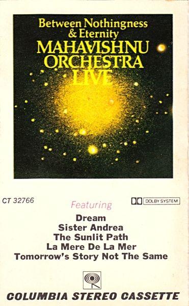 Mahavishnu Orchestra - Between Nothingness & Eternity (Cassette, Album) at Discogs