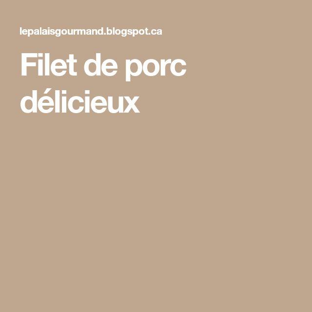 Filet de porc délicieux