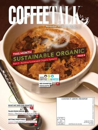 """November 2016  Sustainable Organic  Organic Coffee & Sustainability: Part 2  Tales from Origin: The Death Train Runs on Coffee  Getting Profitable - Lesson 3: Calculating a """"Cost of Goods""""  INFORMATION IS POWER - Do you know as much as your competition? Do NOT give them the competitive advantage! CoffeeTalk makes it easy to stay on top of industry news, new products, industry trends, and profit-building strategies. Subscribe to CoffeeTalk's three publications FREE at http://coffeetalk.com…"""