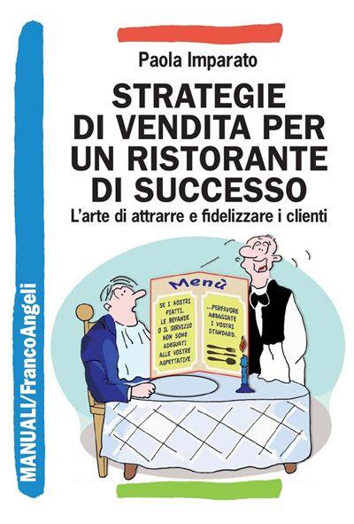 """Libro """"Strategie di vendita per un ristorante di successo"""" scritto dalla dr.ssa Paola Imparato"""