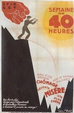 1936 - A l'inverse de l'affiche de Peiros, celle de Blot est contre la semaine de 40 heures. Elle a été réalisée par Ordre et Bon Sens, désignation qui cache les opposants de droite et les patrons face à toute restriction du temps de travail hebdomadaire.