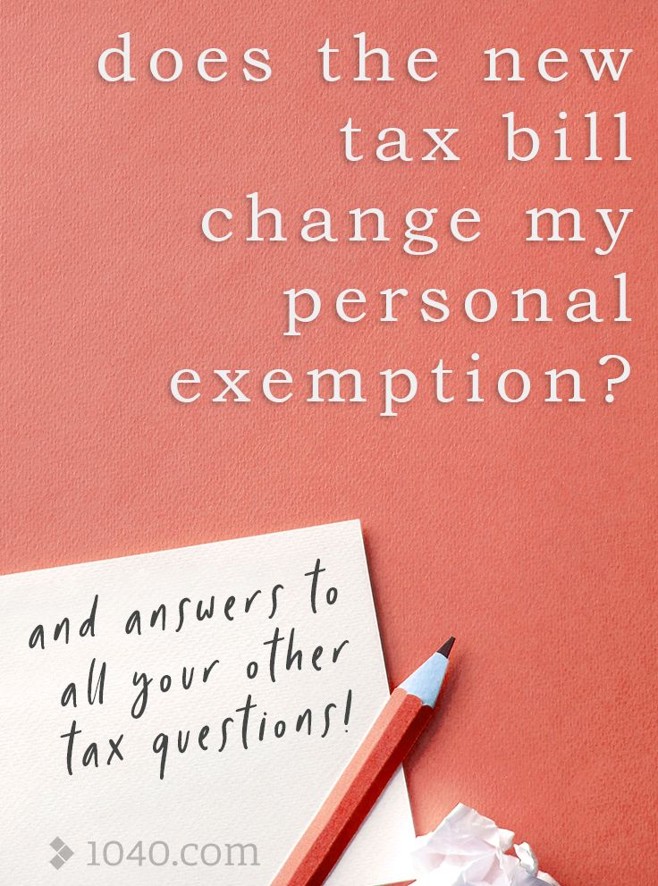 Does the new tax bill change my personal exemption? Get