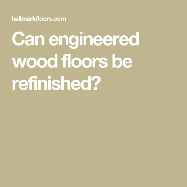 25 Best Ideas About Engineered Wood On Pinterest