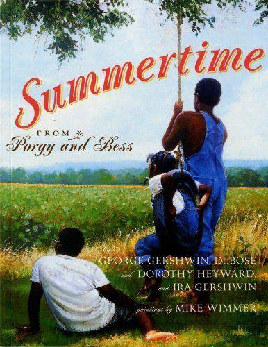 Summertime by Dubose Heyward et al., http://www.amazon.com/dp/0689850476/ref=cm_sw_r_pi_dp_lHniub0NFAQB1