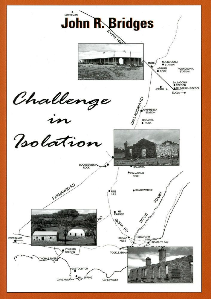 Challenge in Isolation by John R. Bridges 2004 Hardback-Israelite Bay area history, including Balladonia, with many photos.This is a great book for those who want to explore off the paved roads and has been sought by many travellers of the area. Book is NEW,  2004. Contact jbesperance@hotmail.com