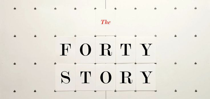 The Forty Story. The Forty Story  The story of a boy born on the day Pentagram opened and how his life has been tracked (and kerned) by fort...
