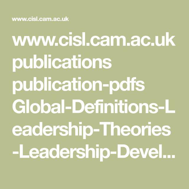 www.cisl.cam.ac.uk publications publication-pdfs Global-Definitions-Leadership-Theories-Leadership-Development.pdf
