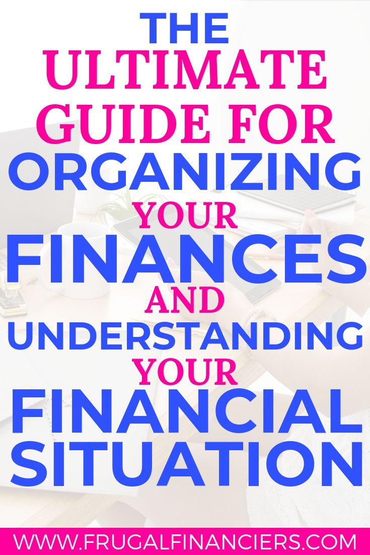 Organize Your Finances and Understand Your Financial Situation